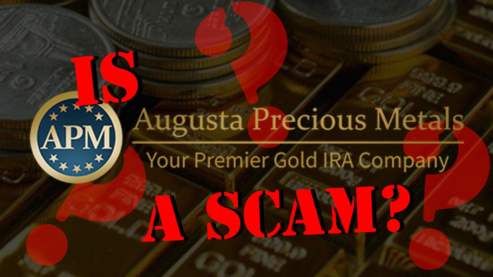 Is Augusta Precious Metals a Scam?